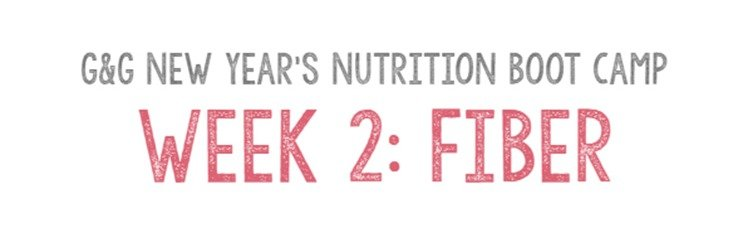 Nutrition Boot Camp Week 2 Fiber