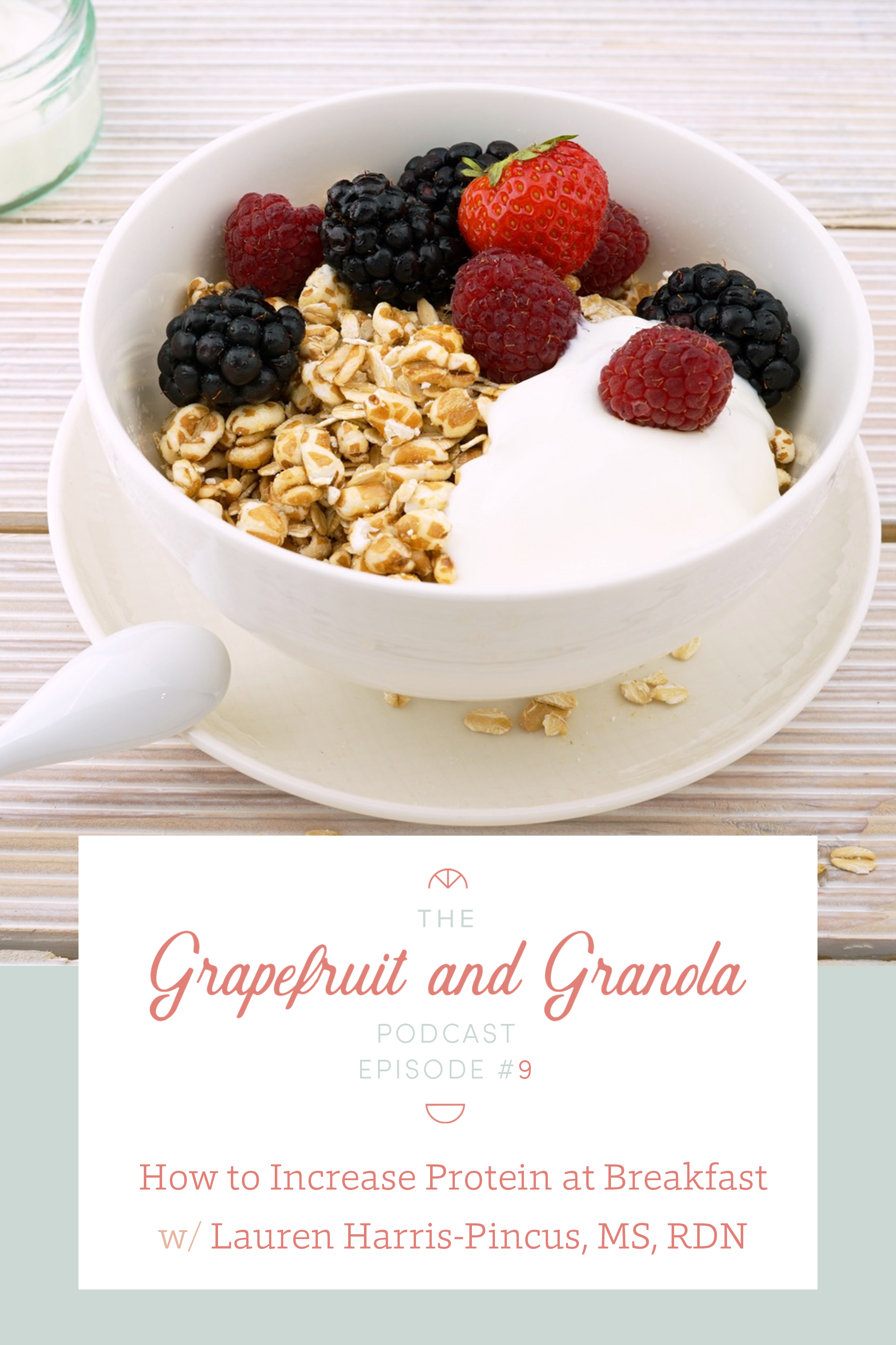 Tips for Adding Protein to Breakfast (Episode 9: Grapefruit and Granola Podcast)