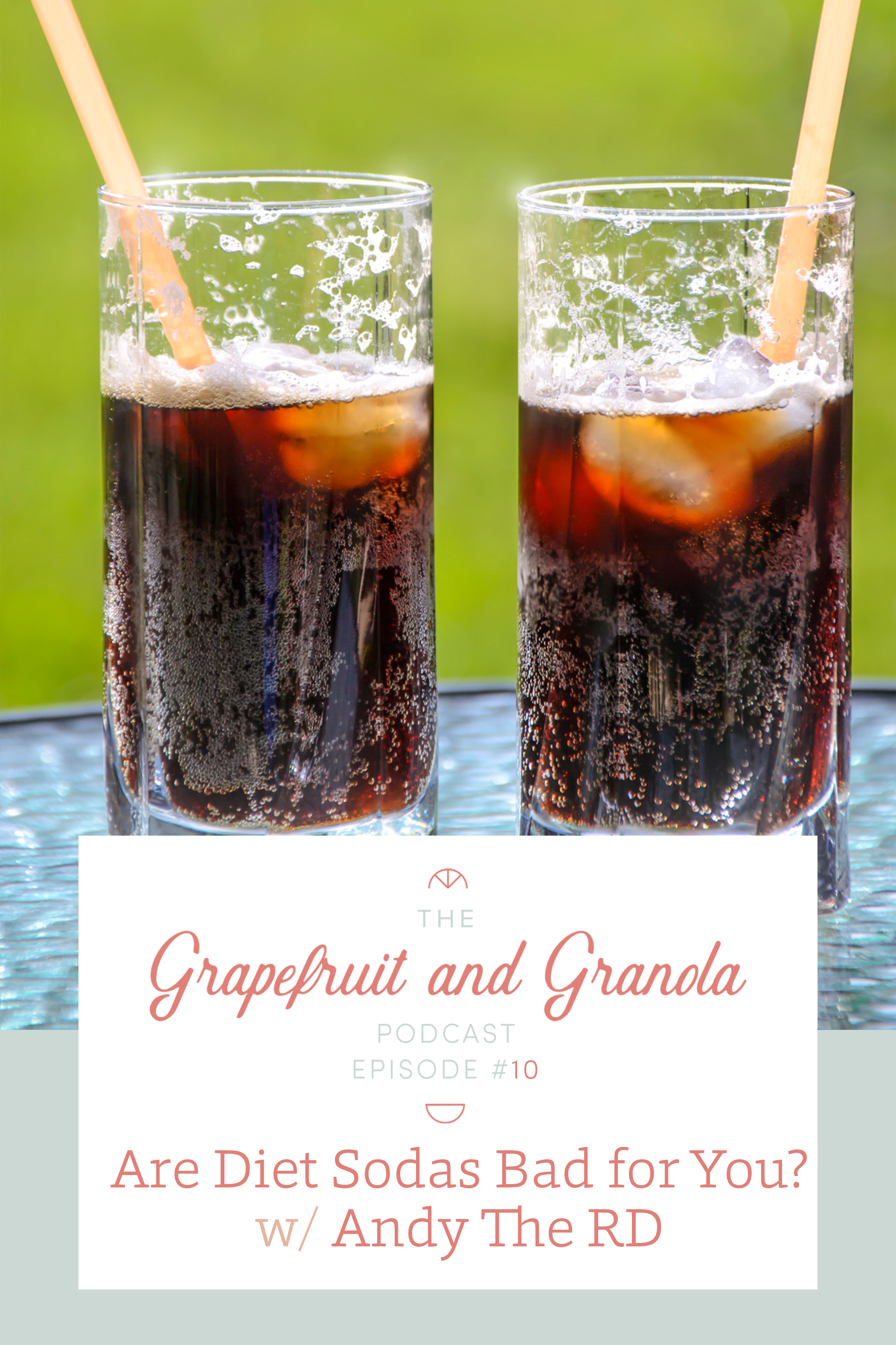 Is Diet Soda Bad for You? (Episode 10: Grapefruit & Granola Podcast)